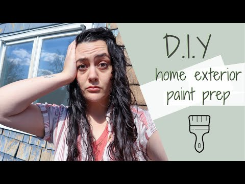 D.I.Y. HOME EXTERIOR PAINT PREPARATION | how to prep the exterior of your home for paint